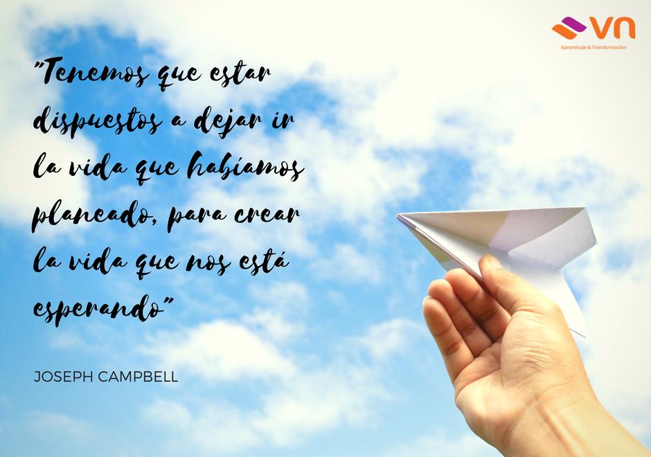 Crear la vida que nos está esperando.